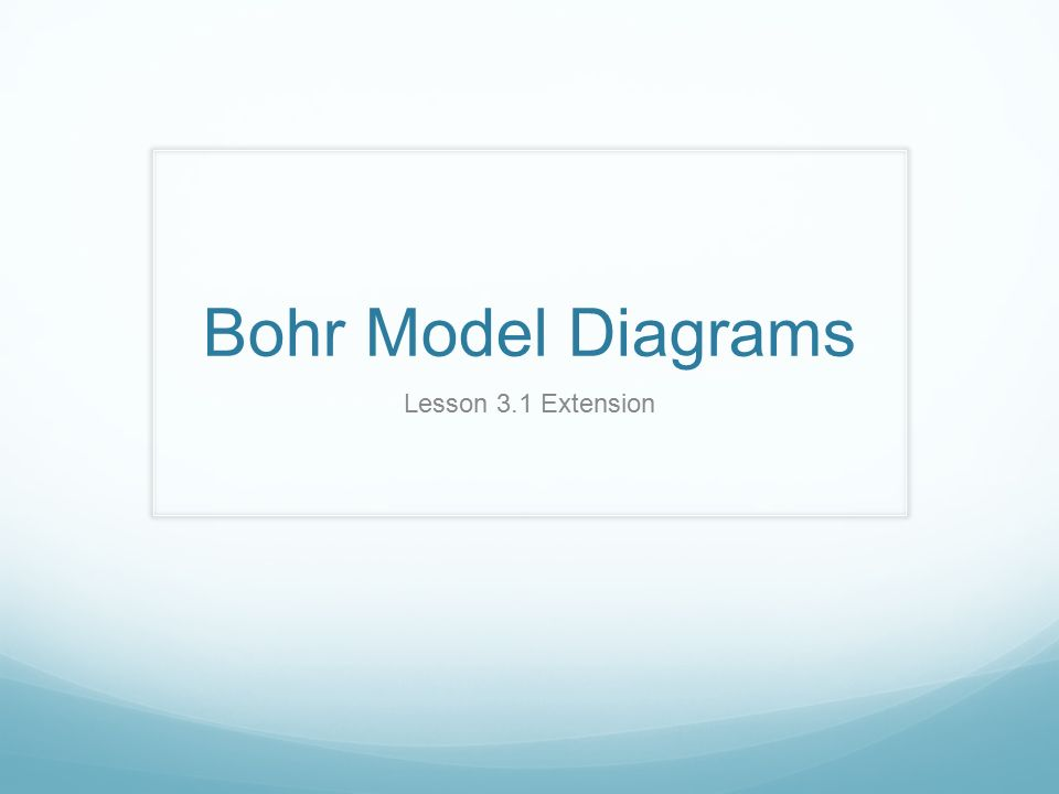 Bohr Model Diagrams Lesson 31 Extension Ppt Video Online Download