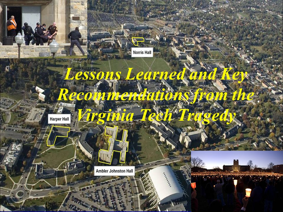 Lessons Learned and Key Recommendations from the Virginia Tech Tragedy