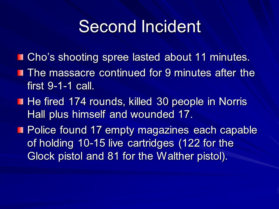 Second Incident Cho's shooting spree lasted about 11 minutes.