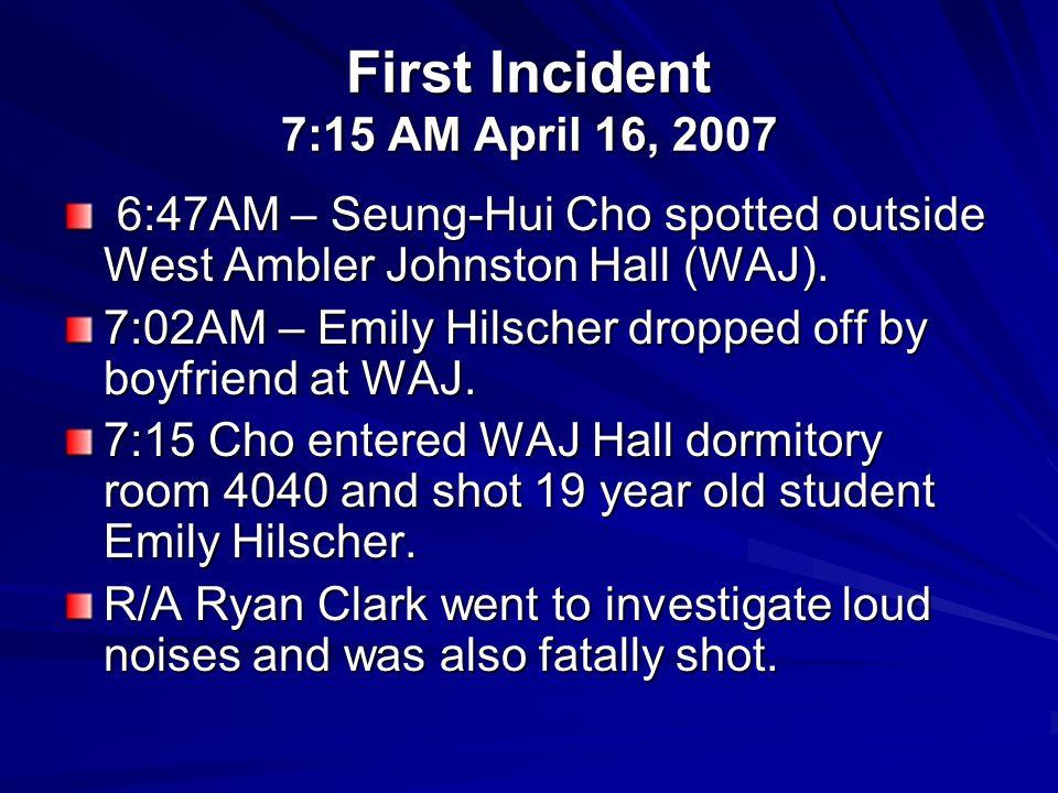 First Incident 7:15 AM April 16, 2007