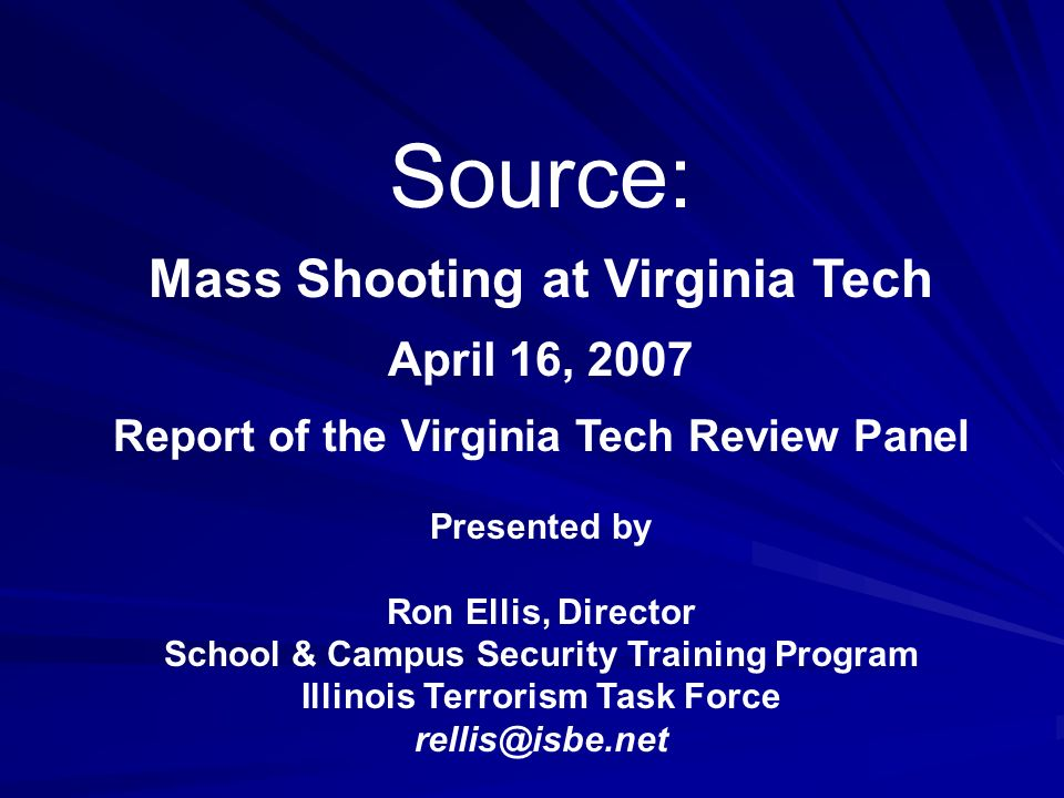 Source: Mass Shooting at Virginia Tech April 16, 2007