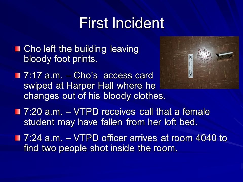 First Incident Cho left the building leaving bloody foot prints.