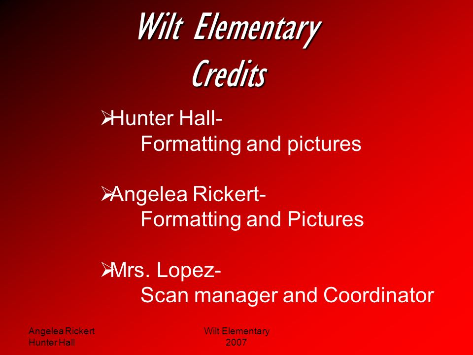 Wilt Elementary Credits Hunter Hall- Formatting and pictures
