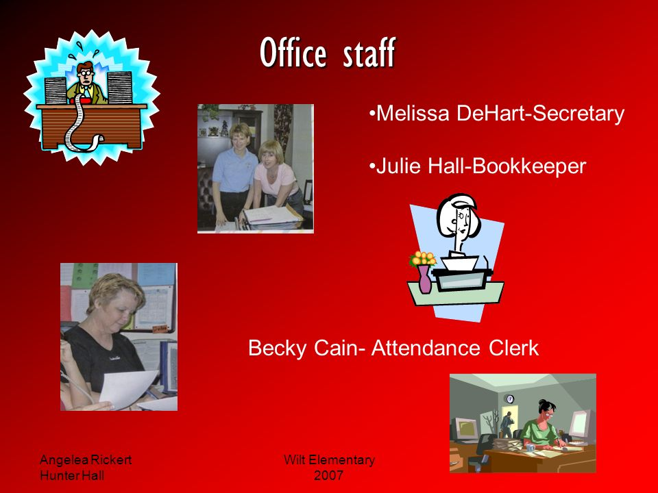 Office staff Melissa DeHart-Secretary Julie Hall-Bookkeeper