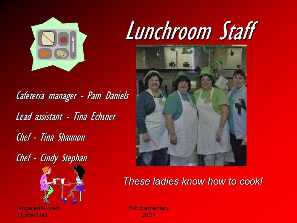 Lunchroom Staff Cafeteria manager - Pam Daniels
