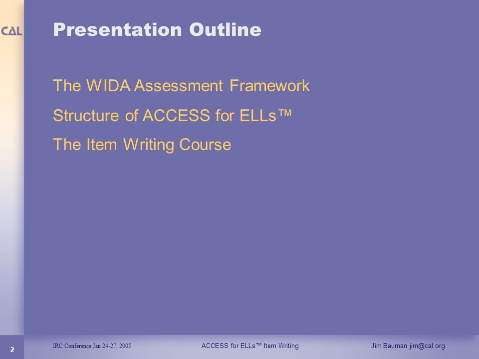 Presentation Outline The WIDA Assessment Framework