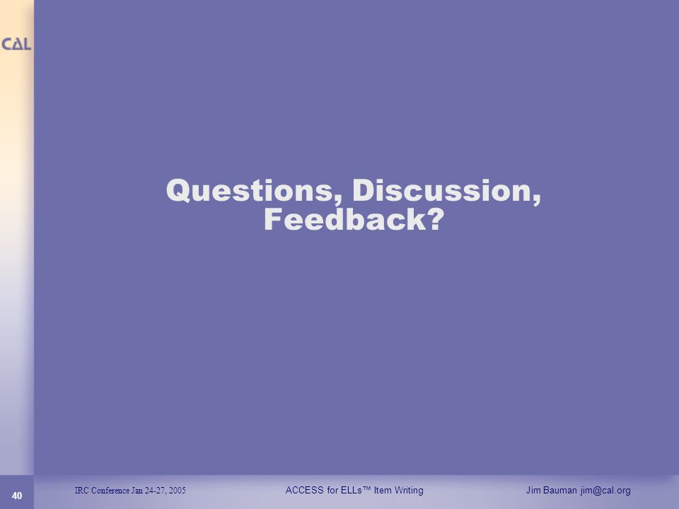 Questions, Discussion, Feedback