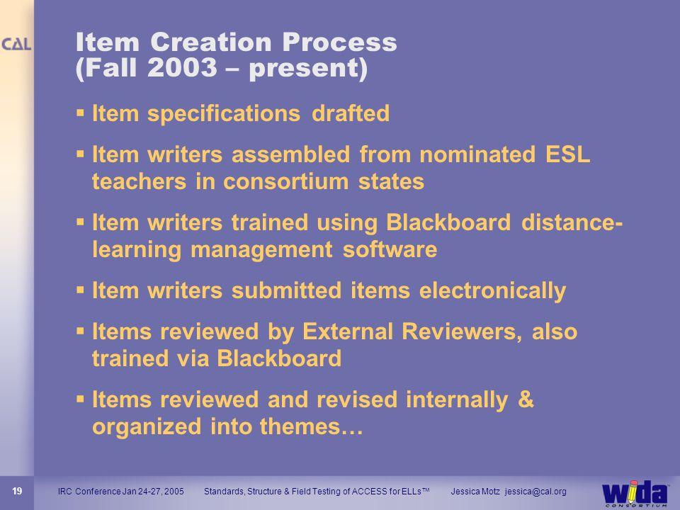 Item Creation Process (Fall 2003 – present)