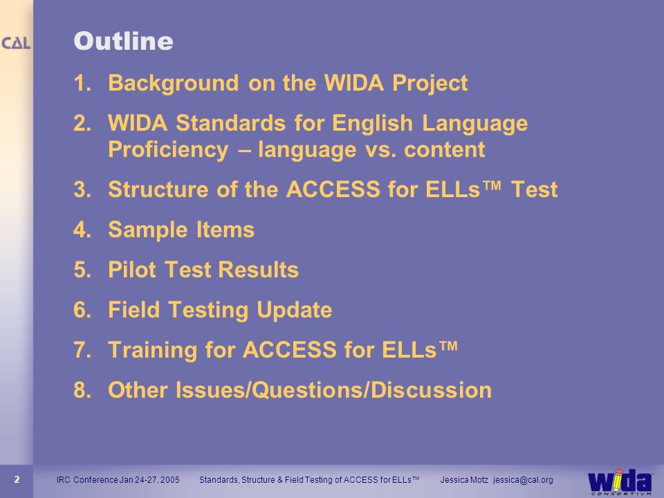 Outline Background on the WIDA Project