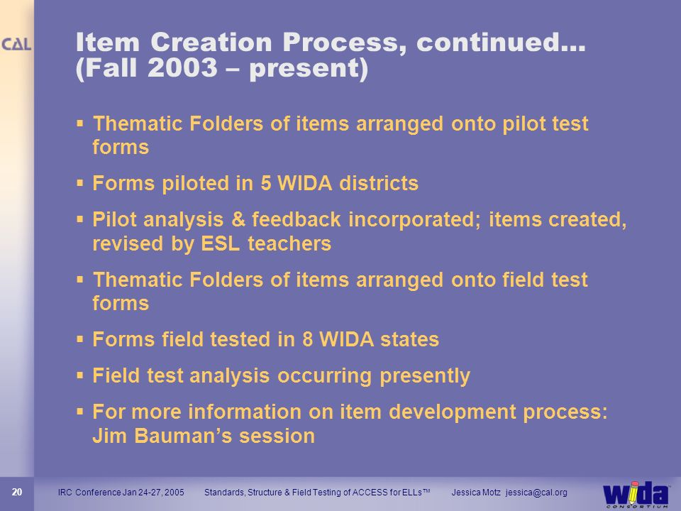 Item Creation Process, continued… (Fall 2003 – present)