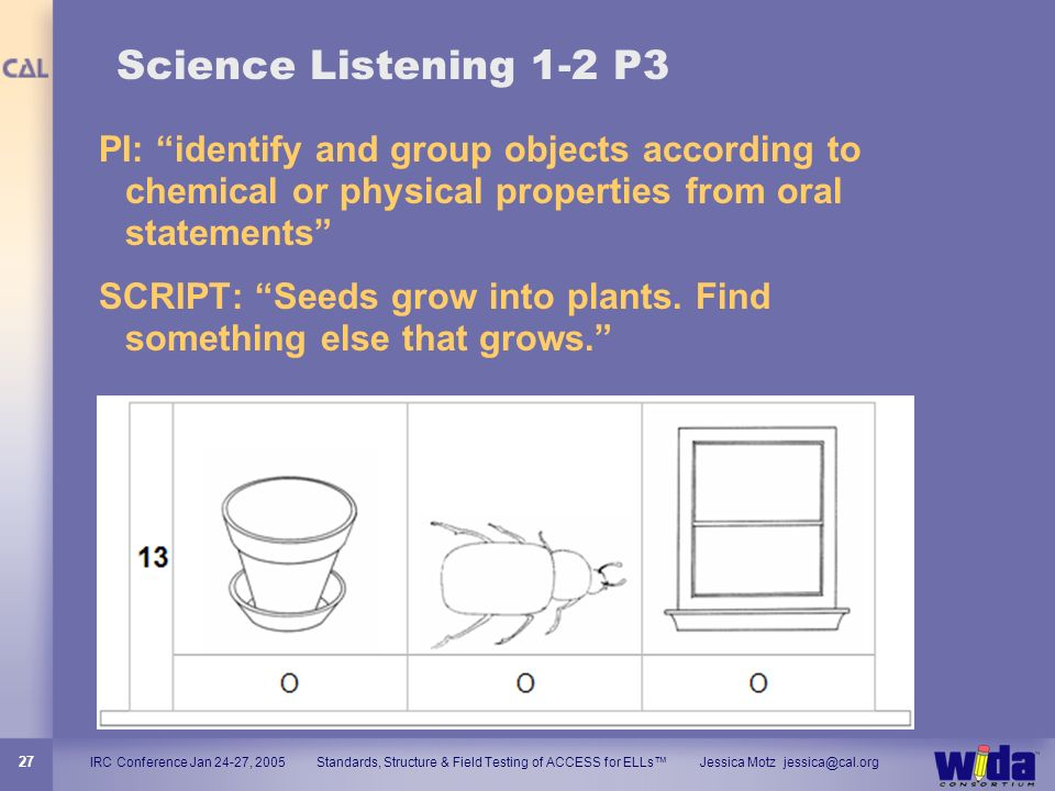 Science Listening 1-2 P3 PI: identify and group objects according to chemical or physical properties from oral statements