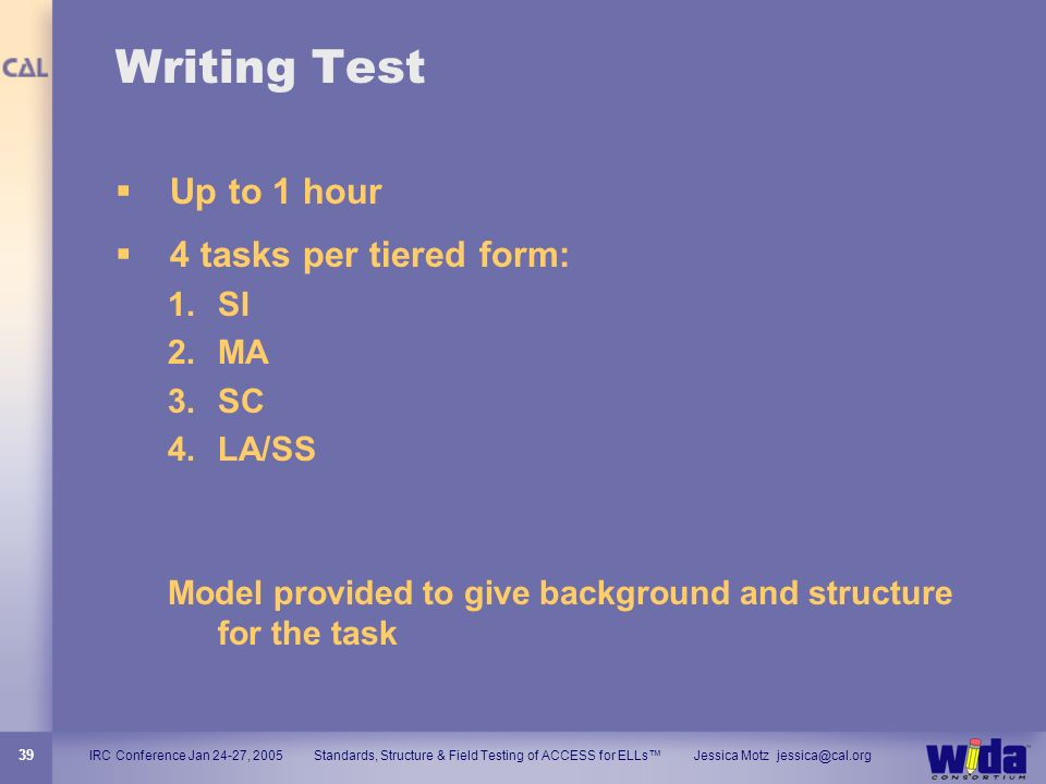 Writing Test Up to 1 hour 4 tasks per tiered form: SI MA SC LA/SS