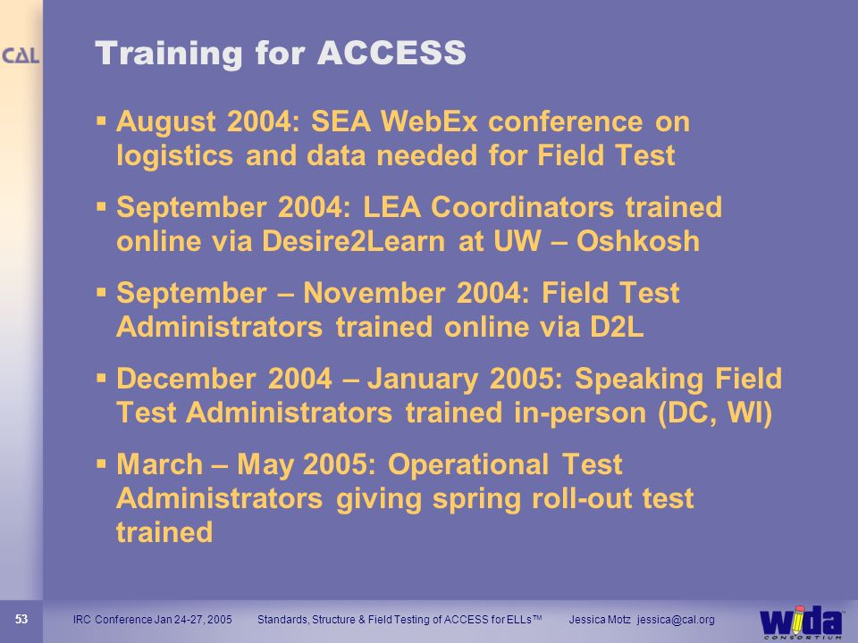 Training for ACCESSAugust 2004: SEA WebEx conference on logistics and data needed for Field Test.