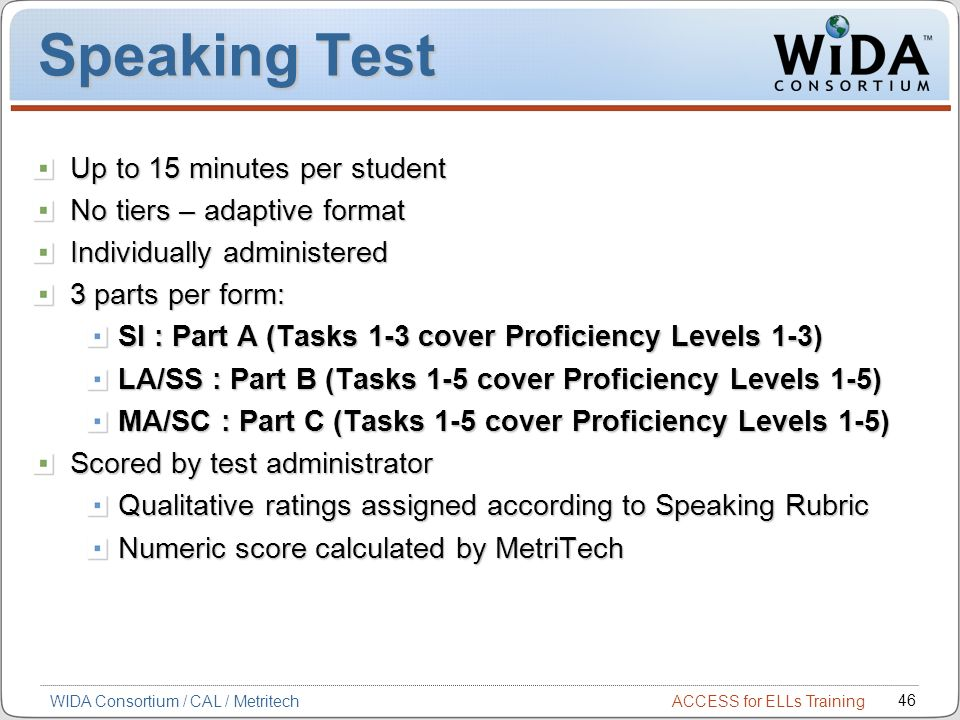 Speaking Test Up to 15 minutes per student No tiers – adaptive format