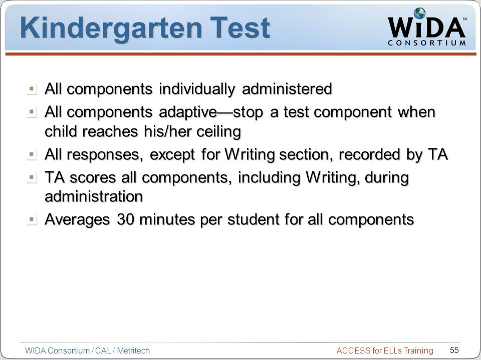 Kindergarten Test All components individually administered