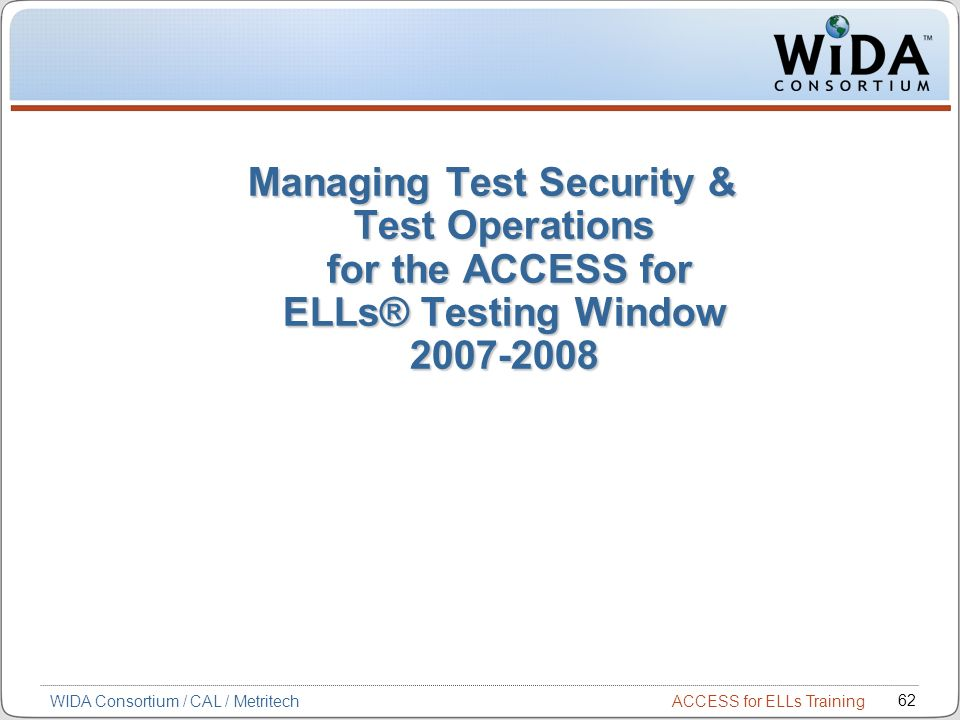 Managing Test Security & Test Operations for the ACCESS for ELLs® Testing Window 2007-2008