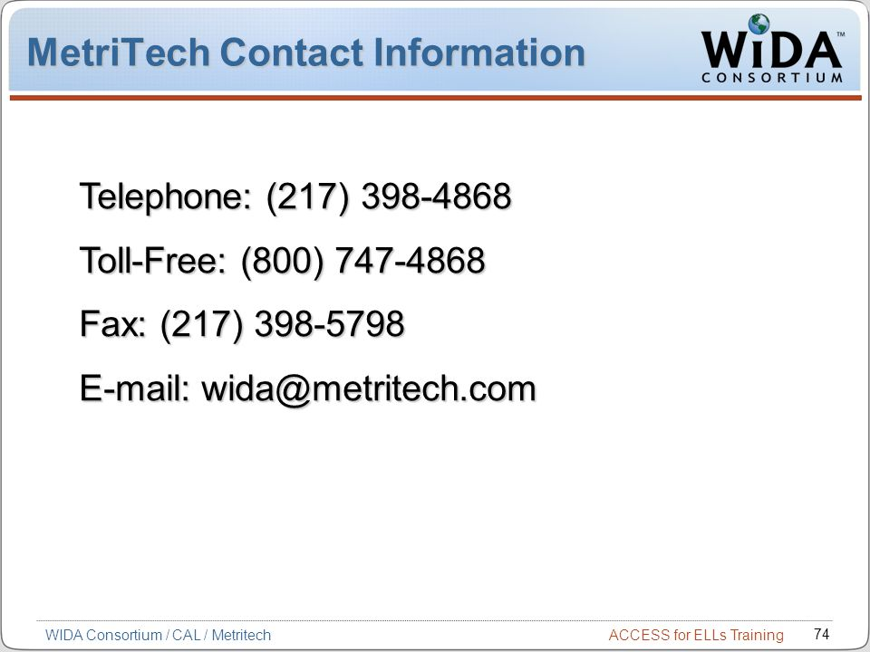 MetriTech Contact Information Telephone: (217) 398-4868. Toll-Free: (800) 747-4868. Fax: (217) 398-5798.
