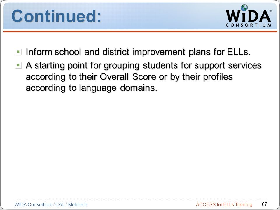 Continued: Inform school and district improvement plans for ELLs.