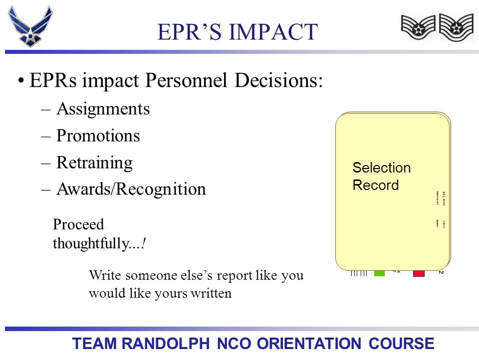 EPR'S IMPACT EPRs impact Personnel Decisions: Assignments Promotions