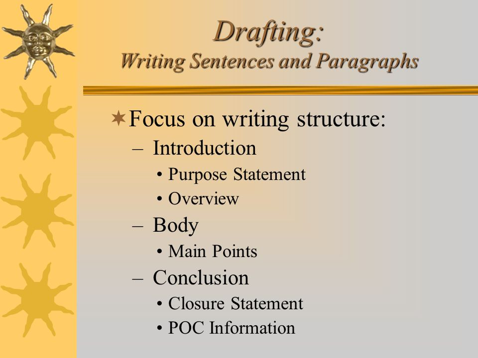 Drafting: Writing Sentences and Paragraphs