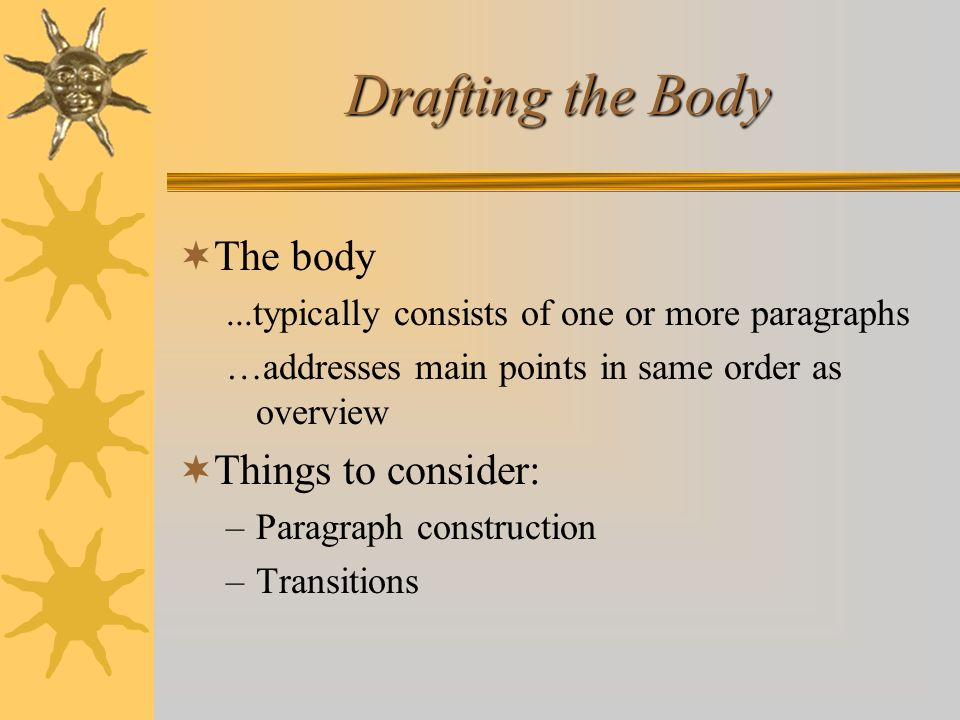 Drafting the Body The body Things to consider: