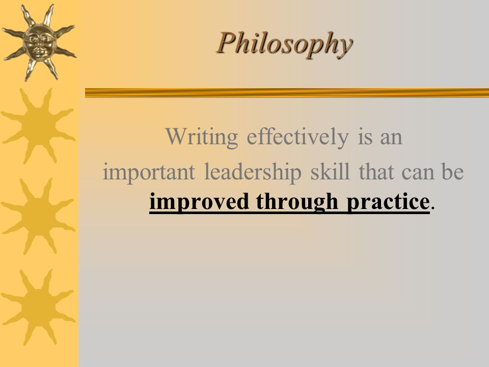 Philosophy Writing effectively is an