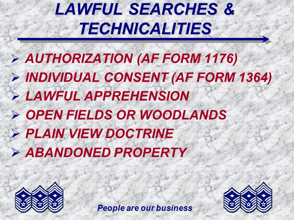 LAWFUL SEARCHES & TECHNICALITIES