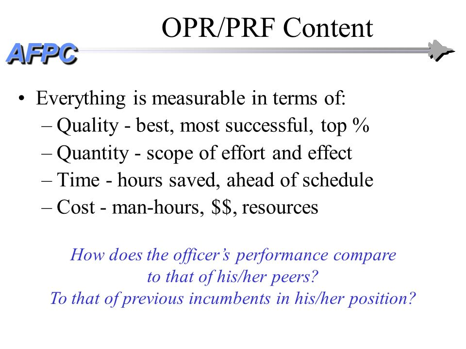 OPR/PRF Content Everything is measurable in terms of: