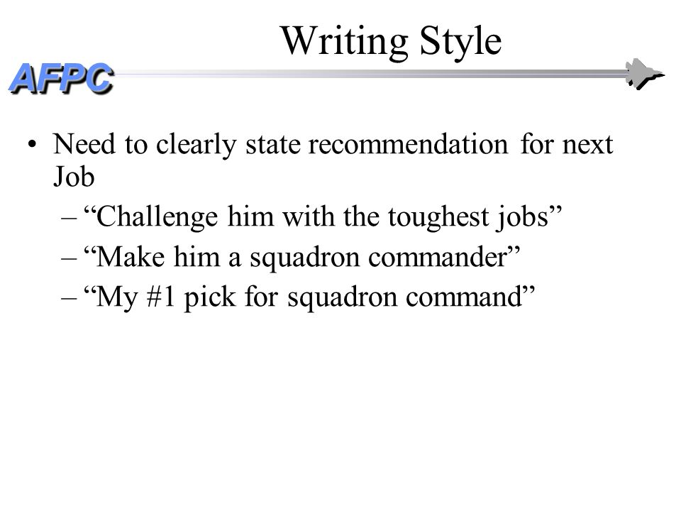 Writing Style Need to clearly state recommendation for next Job