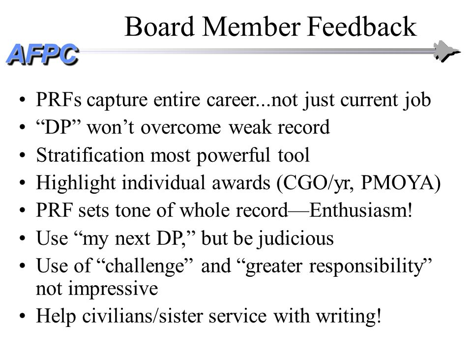 Board Member Feedback PRFs capture entire career...not just current job. DP won't overcome weak record.