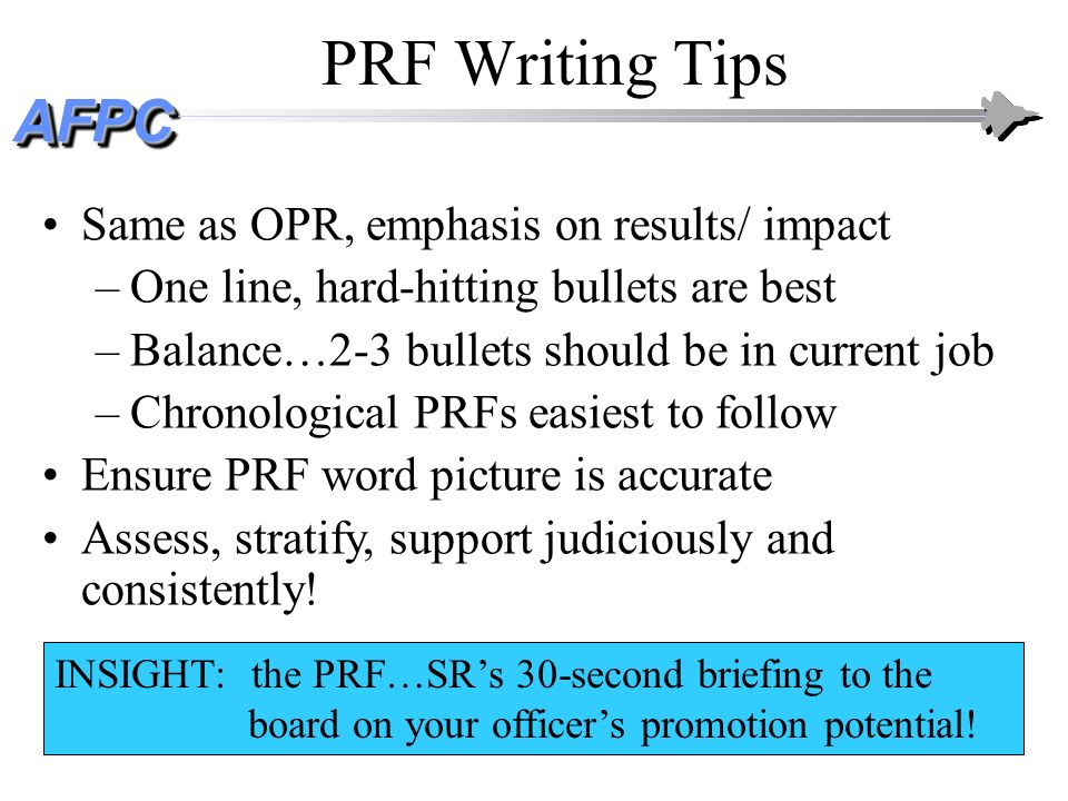 PRF Writing Tips Same as OPR, emphasis on results/ impact