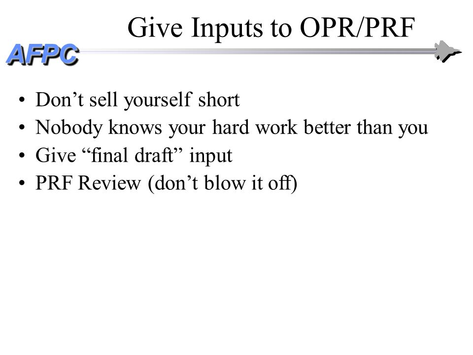 Give Inputs to OPR/PRF Don't sell yourself short