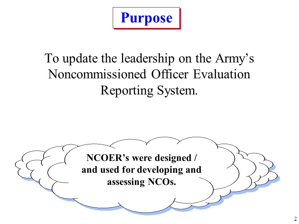 NCOER's were designed / and used for developing and assessing NCOs.