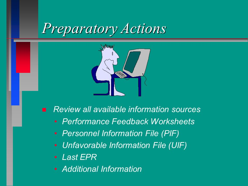 Preparatory Actions Review all available information sources