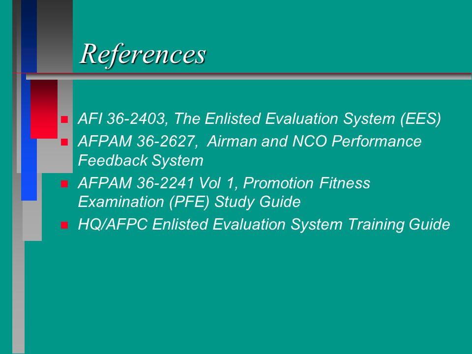 References AFI , The Enlisted Evaluation System (EES)