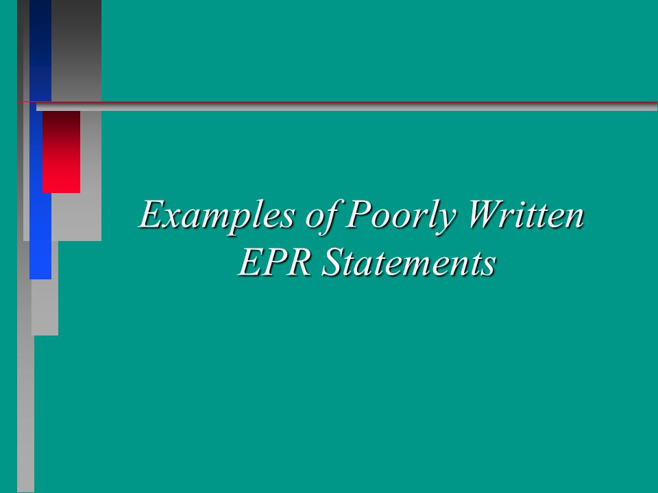 Examples of Poorly Written EPR Statements