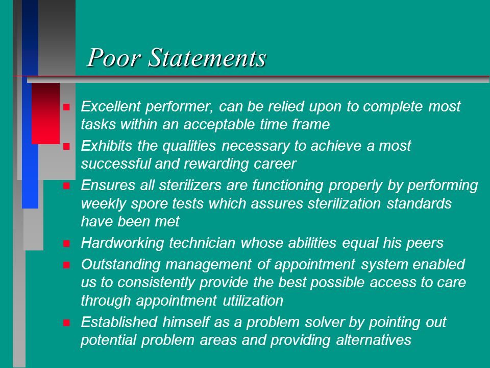 Poor Statements Excellent performer, can be relied upon to complete most tasks within an acceptable time frame.