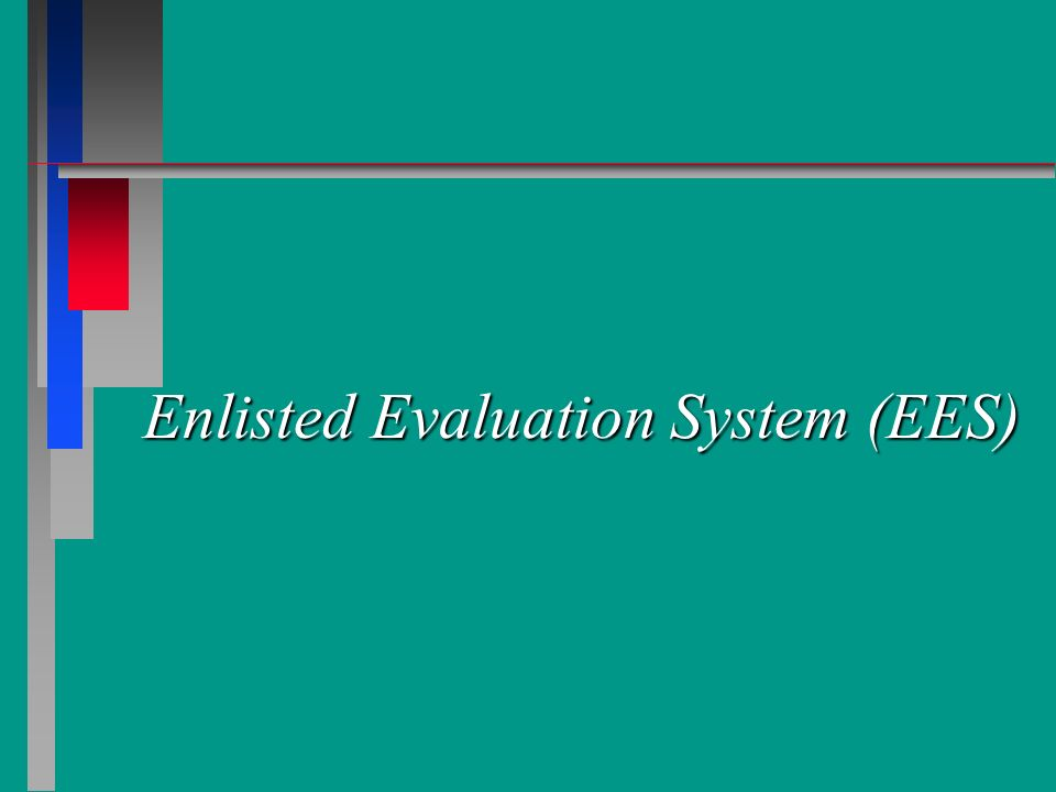 Enlisted Evaluation System (EES)