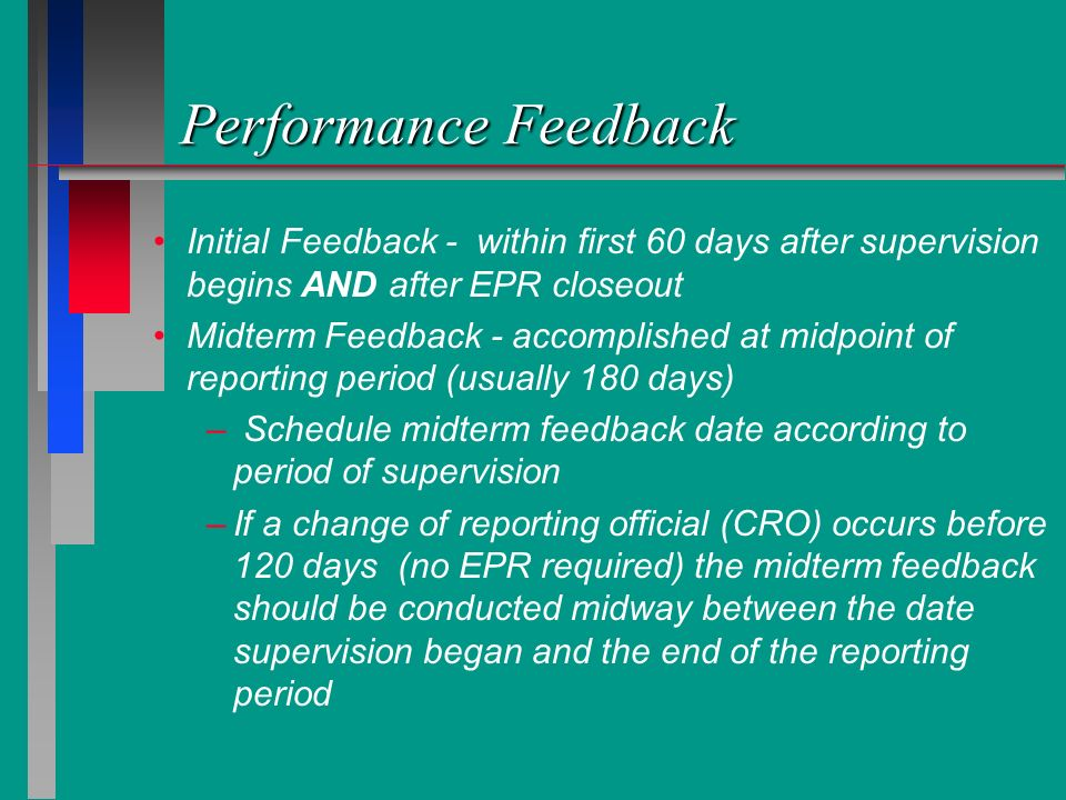 Performance Feedback Initial Feedback - within first 60 days after supervision begins AND after EPR closeout.