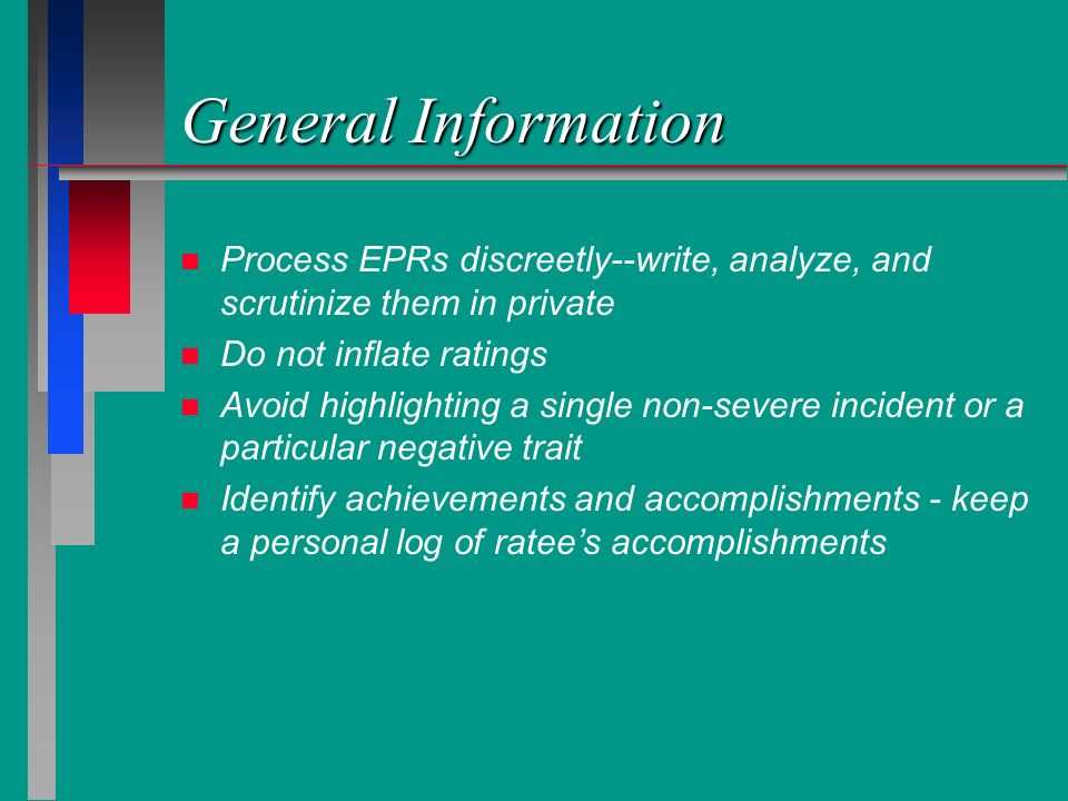 General Information Process EPRs discreetly--write, analyze, and scrutinize them in private. Do not inflate ratings.
