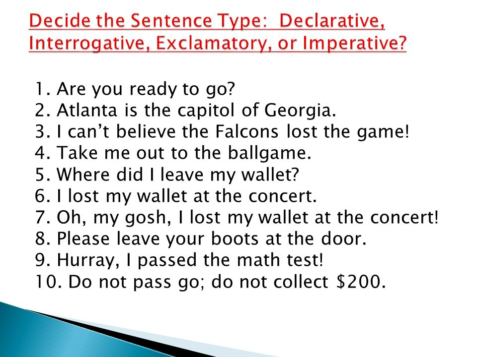 Decide the Sentence Type: Declarative, Interrogative, Exclamatory, or Imperative