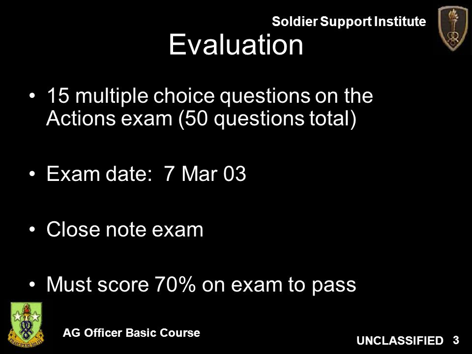 Evaluation 15 multiple choice questions on the Actions exam (50 questions total) Exam date: 7 Mar 03.