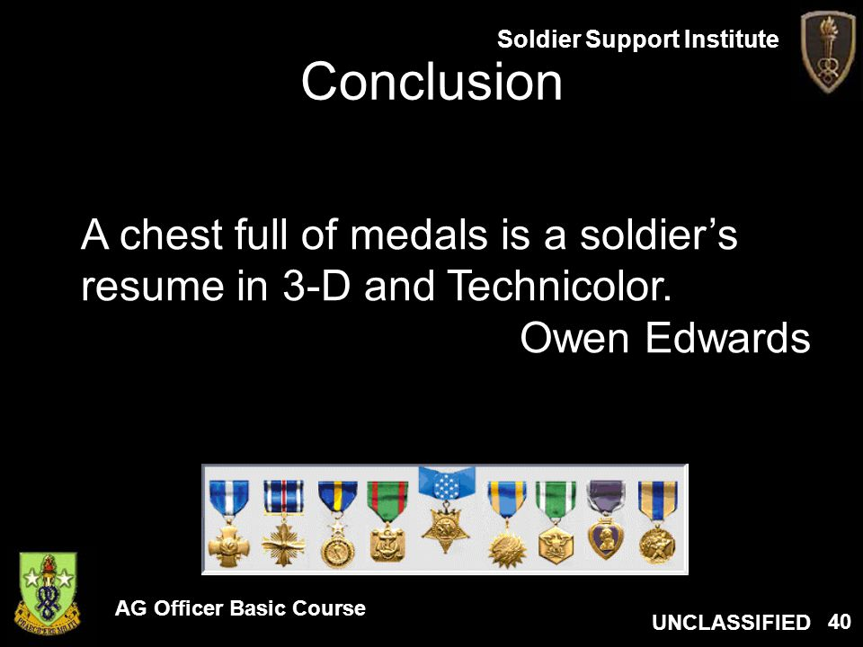 Conclusion A chest full of medals is a soldier's resume in 3-D and Technicolor. Owen Edwards