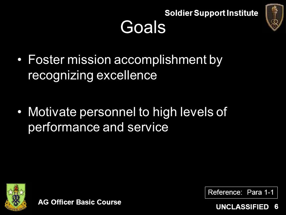 Goals Foster mission accomplishment by recognizing excellence