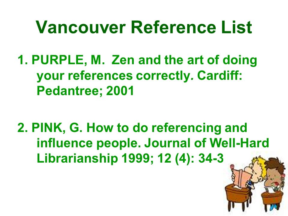 vancouver journal reference generator References to figure/table illustrations should be cited as though they were in the main body of the text, ie, numbered in accordance with the reference list sequence established in the your text if you change the name of the table/figure in your document, you must cite the original title in the reference list.