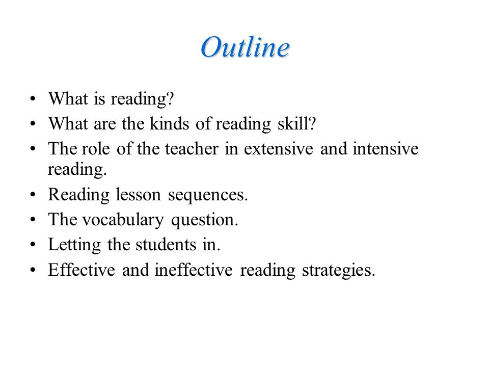 Outline What is reading What are the kinds of reading skill