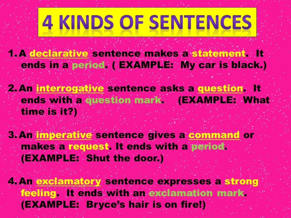 4 kinds of sentences a declarative sentence makes a statement it