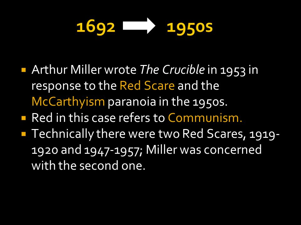 arthur millers the crucible mccarthyism and the salem witch trials The crucible by arthur miller   crucible, a dramatization of the salem witch trials of 1692 and an allegory of mccarthyism,.