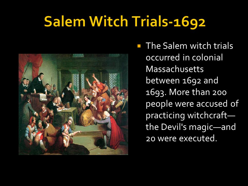 salem witch trial of 1692 essay The salem witch trials were a series of hearings and prosecutions of people accused of witchcraft in colonial massachusetts between february 1692 and may 1693 the trials resulted in the executions of twenty people, fourteen of them women, and all but one by hanging.