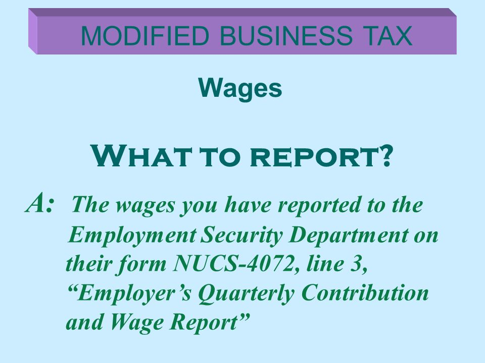 What to report A: The wages you have reported to the